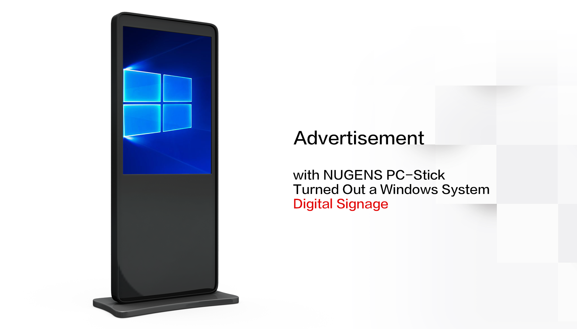 with NUGENS PC-Stick,Turned Out a Windows System Digital Signage